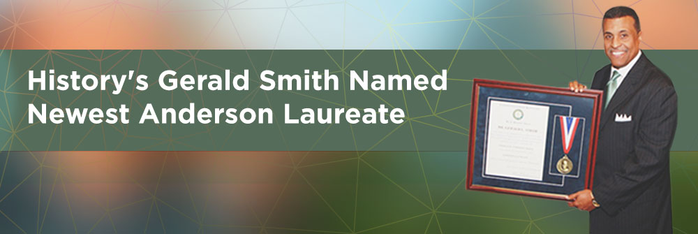 Gerald Smith Named Newest Anderson Laureate   History