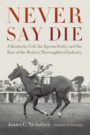 "In ""Never Say Die,"" Nicholson uses the story of the record-setting Thoroughbred to bring together a wide range of seemingly disparate characters, including a bigamous failed actor-turned-inventor, a Muslim imam, a man accused of treason and the most successful rock-and-roll band of all time."