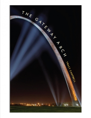 UK History professor Tracy A. Campbell's most recent work, The Gateway Arch: A Biography, is already drawing national attention.  Campbell will discuss his book on National Public Radio's Weekend Edition with Scott Simon this weekend.